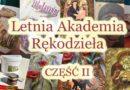 Letnia Akademia Rękodzieła cz. II