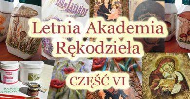Letnia Akademia Rękodzieła cz. VI