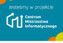 Jesteśmy w projekcie Centrum Mistrzostwa Informatycznego